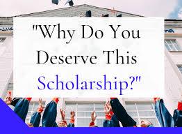 Why Do I Deserve This Scholarship